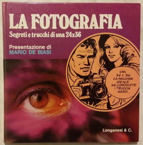 La fotografia: Segreti e trucchi di una 24×36 Michel Decron Ed.Longane