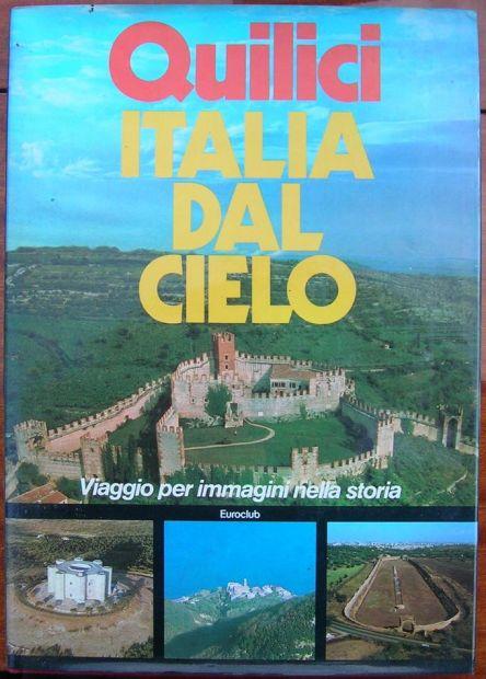 Folco Quilici ITALIA DAL CIELO Viaggio per immagini nella storia Euroclub a …