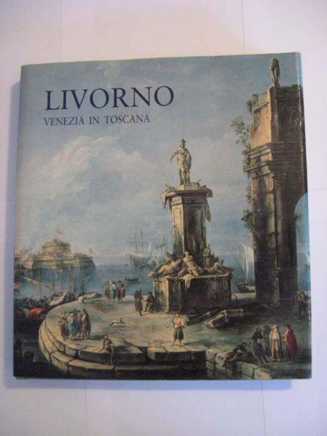 VOLUME UNICO LIVORNO - VENEZIA IN TOSCANA