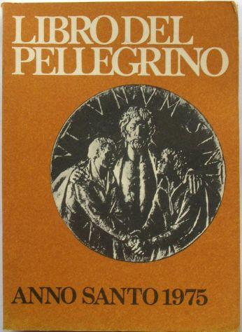 Libro del pellegrino anno santo 1975 Comitato centrale anno santo  Usa