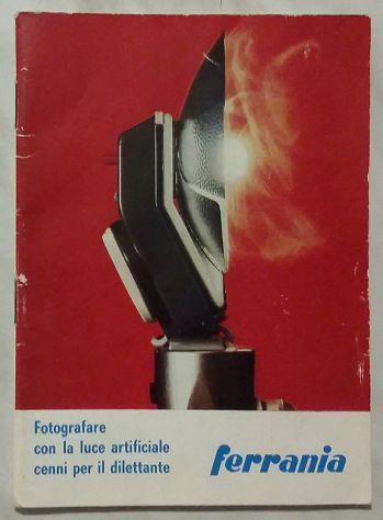 Fotografare con la luce artificiale: cenni per il dilettante Ed.Ferrania, 19?