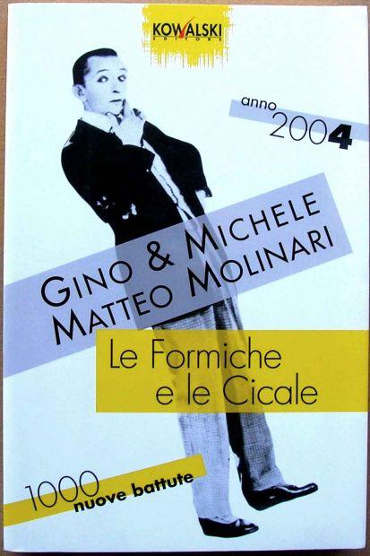 LE FORMICHE E LE CICALE Gino & Michele Molinari 1000 nuove battute