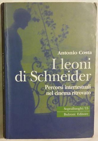 I leoni di Schneider Percorsi intertestuali nel cinema ritrovato Bulzoni Ed.2002