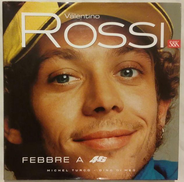 Valentino Rossi. Febbre a 46 Editore: Sperling & Kupfer, 2005 nuovo