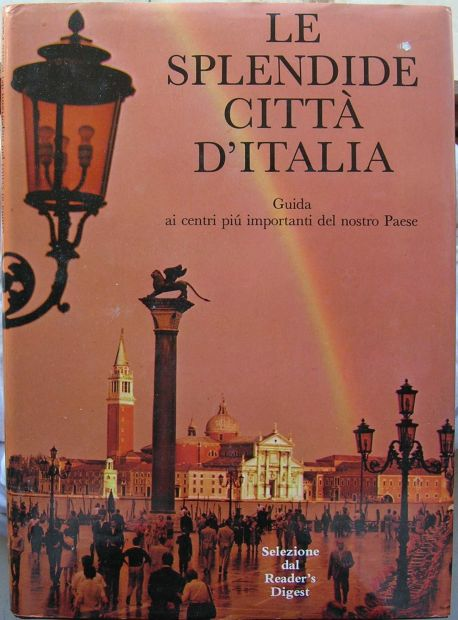 LE SPLENDIDE CITTA' D'ITALIA Guida ai centri più importanti del nostro Paes …