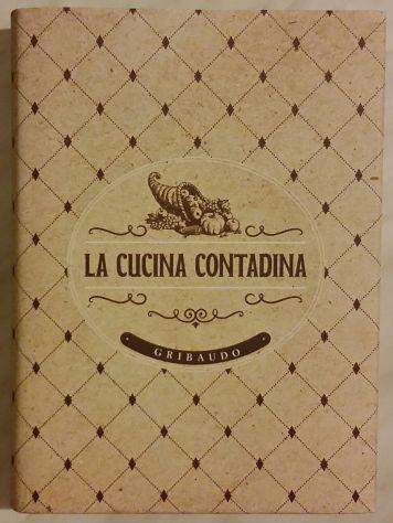 La cucina contadina-Editore: prima edizione Gribaudo 2014 nuovo