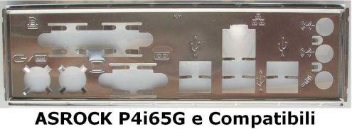 Mascherina ASROCK P4i65G e compatibili schede madre computer fissi