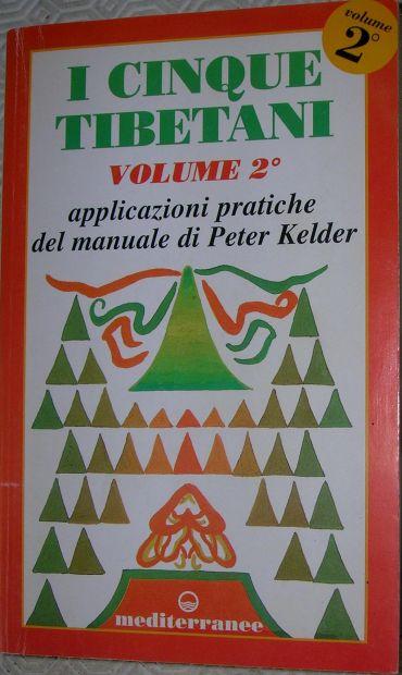 Peter Kelder I CINQUE TIBETANI VOLUME 2 mediterranee 2001 isbn: 8827213783  …
