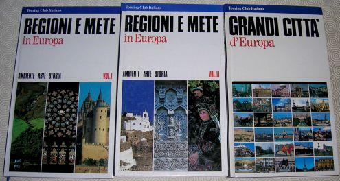 REGIONI E METE in EUROPA Vol I e Vol II + GRANDI CITTA' d'EUROPA