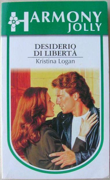 Kristina Logan DESIDERIO DI LIBERTA' Harmony Jolly 1104 Romanzo