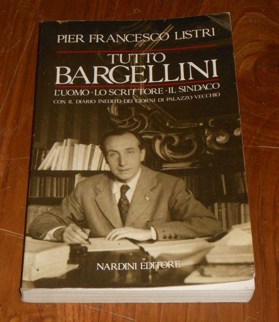 Tutto Bargellini, Pier Francesco Listri, Nardini Editore 1989. - Foto 2