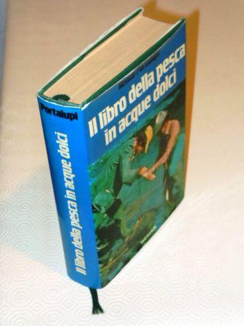 Il libro della pesca in acque dolci, Renzo Portalupi, 1979.