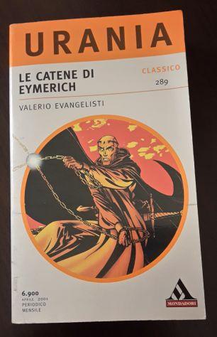 LE CATENE DI EYMERICH, VALERIO EVANGELISTI, CLASSICO URANIA 289, 1^ Ed. 2001. - Foto 2