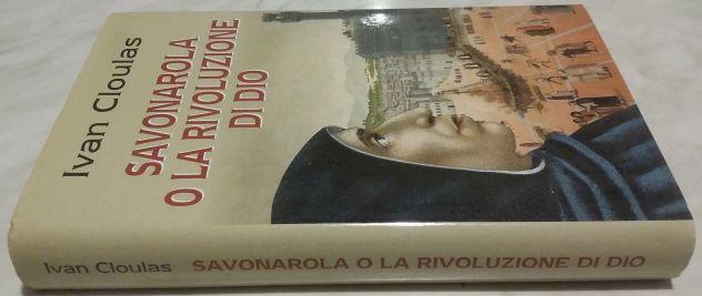 Savonarola o la rivoluzione di Dio di Ivan Cloulas Ed: Piemme 1998 nuovo - Foto 2