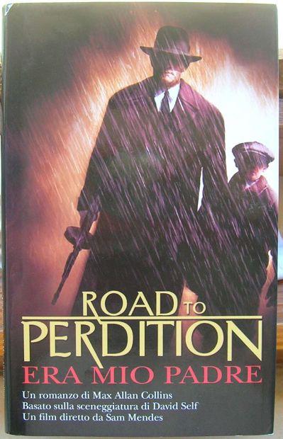 ERA MIO PADRE Max Allan Collins Road to Perdition