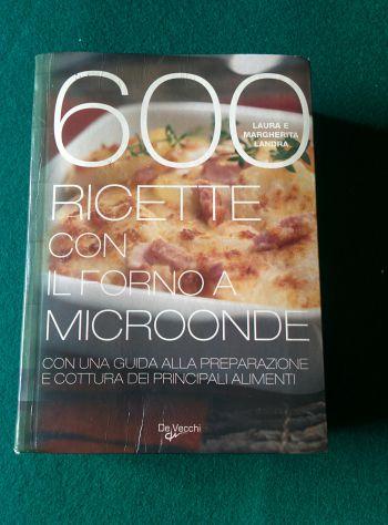 LIBRO 600 RICETTE CON IL FORNO A MICROONDE -LAURA E MARGHERITA LANDRA-DE VECCHI