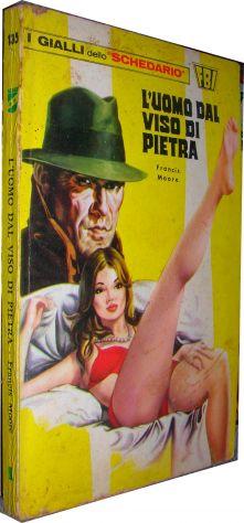 I gialli dello schedario 135 L'uomo dal viso di pietra Francis Moore  Editore: W
