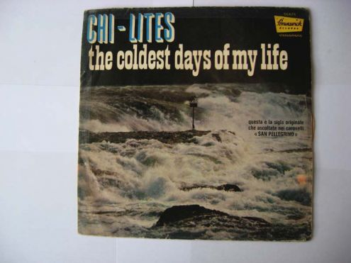 45 giri del 1972-The Chi-Lites-The coldest days of my life