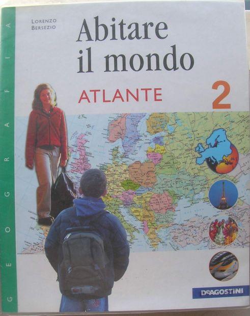 Abitare il mondo 2 Atlante Lorenzo Bersezio De Agostini anno 2008 isbn 8841 …