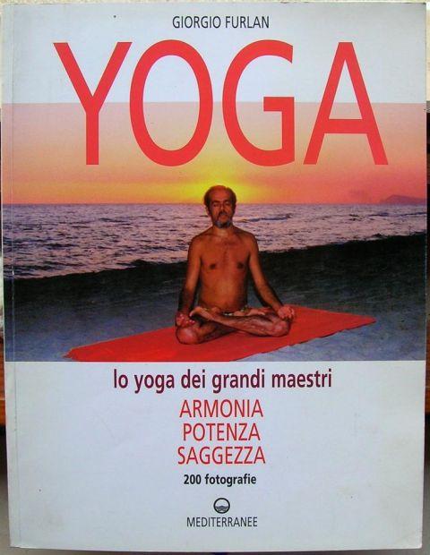 Giorgio Furlan YOGA lo yoga dei grandi maestri ARMONIA POTENZA SAGGEZZA 200 …