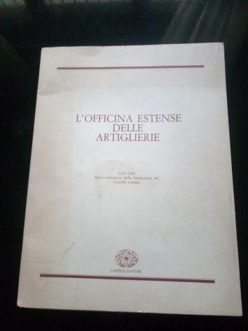 L'Officina Estense Delle Artiglierie (Cappelli 1985 - ed. numerata)