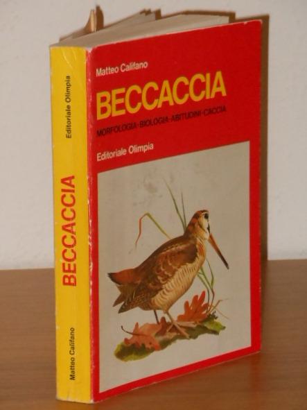 Beccaccia, Matteo Califano, Editoriale Olimpia 1971.