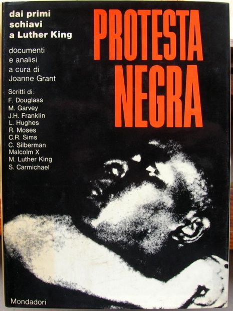 PROTESTA NEGRA dai primi schiavi a Luther King documenti e analisi a cura d …