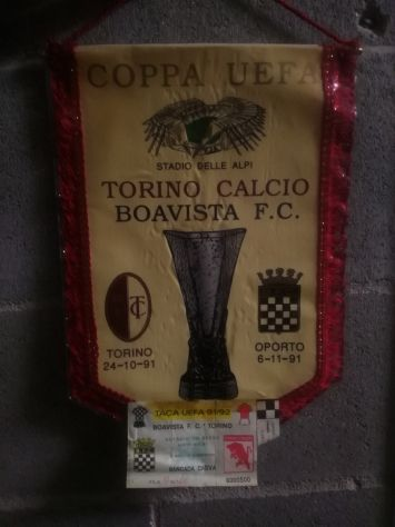 Gagliardetto+ biglietto da collezionismo Torino boavista UEFA 92/93