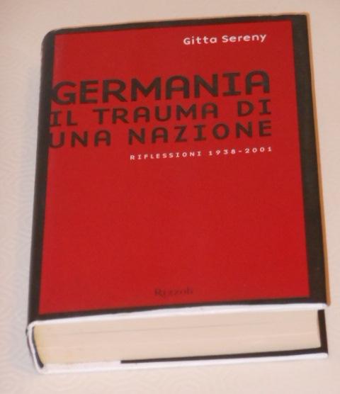 Germania il trauma di una nazione, RIFLESSIONI 1938 2001, Gitta Sereny, Riz … - Foto 2
