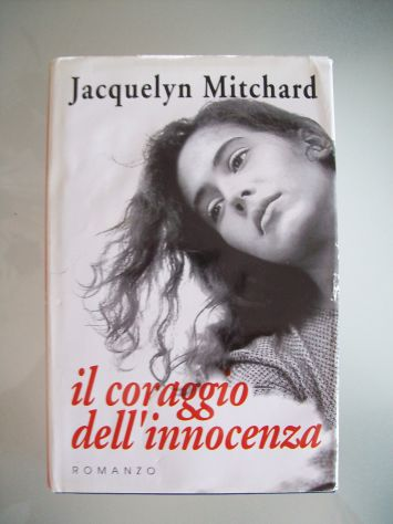 Libro Romanzo Mitchard Il Coraggio dell'Innocenza