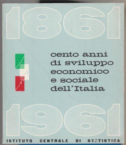 CENTO ANNI DI SVILUPPO ECONOMICO E SOCIALE DELL' ITALIA