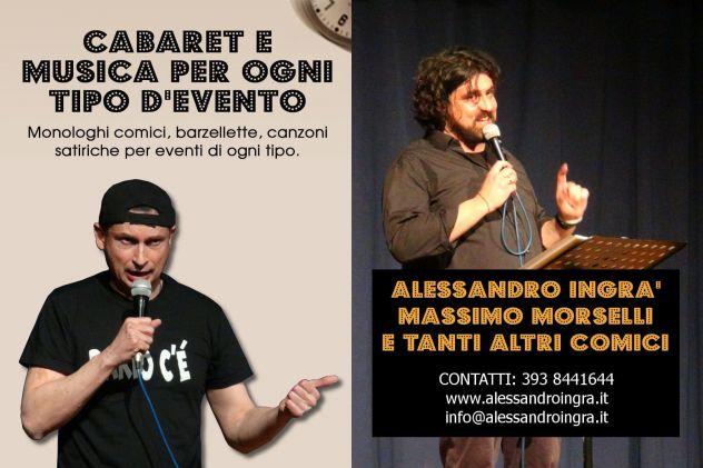 ALESSANDRO INGRà E MASSIMO MORSELLI CABARET A SARZANA