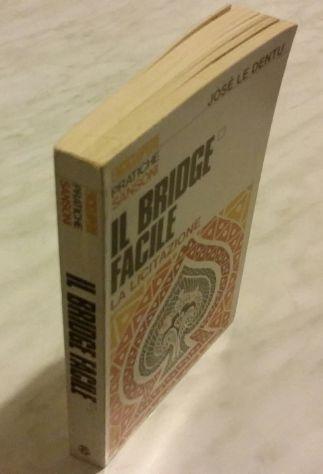 Il bridge facile 1° Volume. La licitazione José Le Dentu Ed: Sansoni, 1975  …