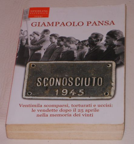 SCONOSCIUTO 1945, GIAMPAOLO PANSA, SPERLING PAPERBACK 2007. - Foto 2