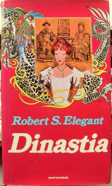 Robert S. Elegant Dinastia Euroclub 1a edizione 1979 formato 13,5x22,5 rile …